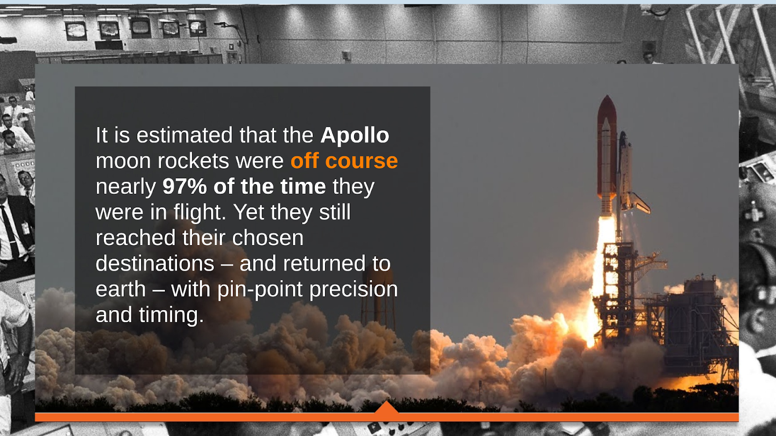 The apollo rocket taking off with text saying how it was off course 97% of the time it was in flight.
